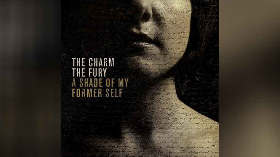 Charm The Fury, The A SHADE OF MY FORMER SELF