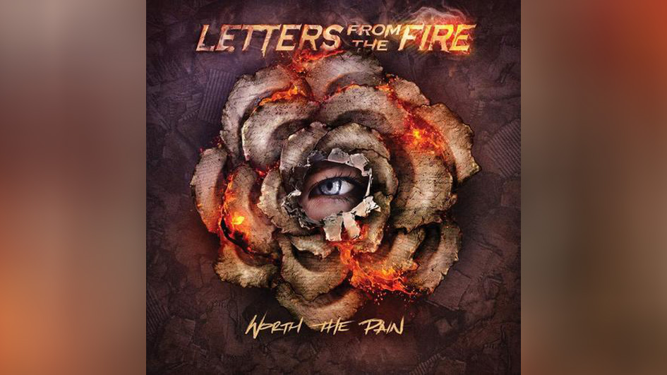 Letters From The Fire WORTH THE PAIN