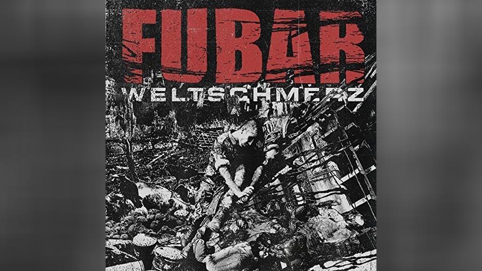 Fubar WELTSCHMERZ