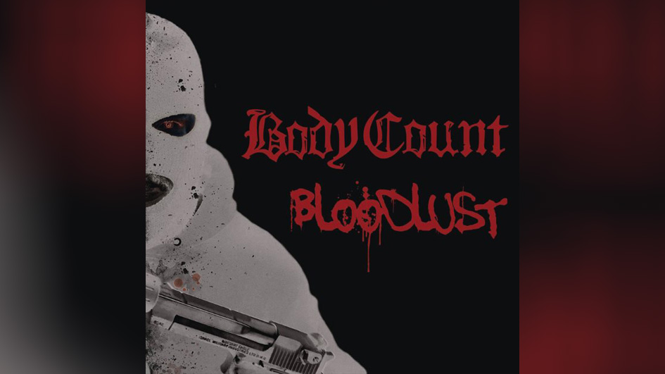 Body Count BLOODLUST