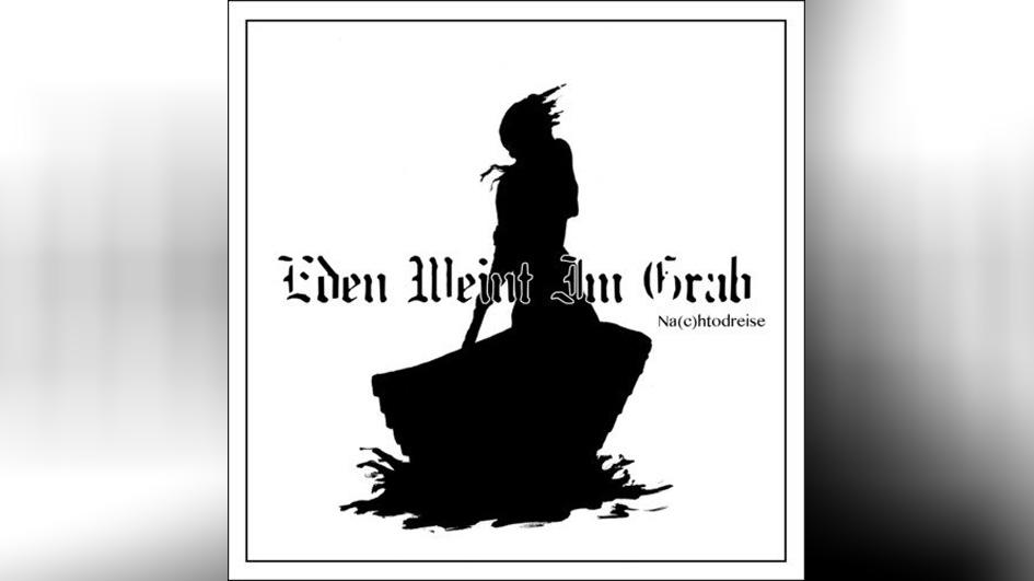 Eden Weint Im Grab NA(C)HTODREISE