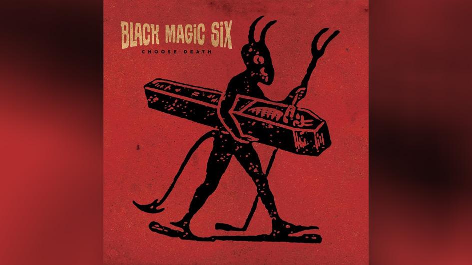 Black Magic Six CHOOSE DEATH