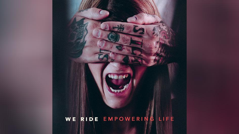 We Ride EMPOWERING LIFE