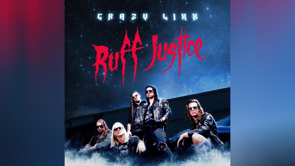 Crazy Lixx RUFF JUSTICE