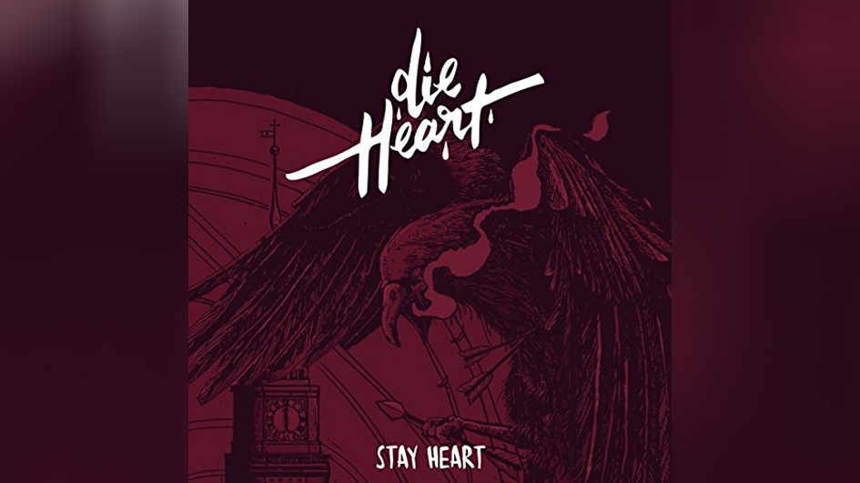 Die Heart STAY HEART