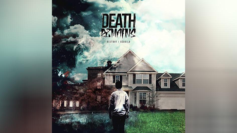 Death Remains DESTROY / REBUILD