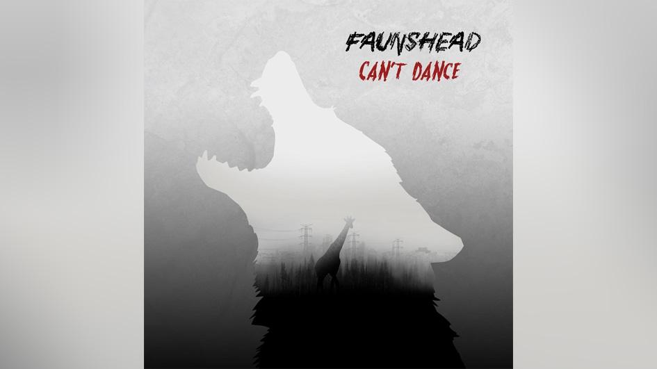 Faunshead CAN'T DANCE