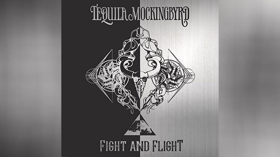 Tequila Mockingbyrd FIGHT AND FLIGHT