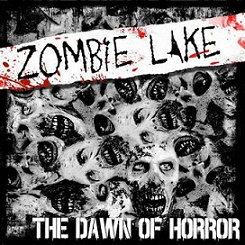 Zombie Lake THE DAWN OF HORROR