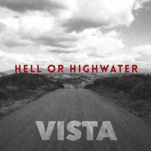 Hell Or High Water VISTA