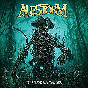 Alestorm NO GRAVE BUT THE SEA