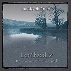 Nocte Obducta TOTHOLZ