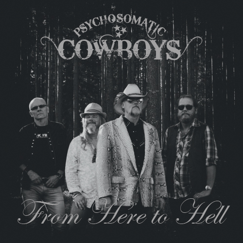 Psychosomatic Cowboys FROM HERE TO HELL