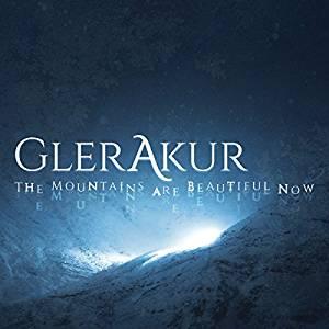 Glerakur THE MOUNTAINS ARE BEAUTIFUL NOW