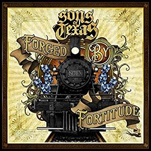 Sons Of Texas FORGED BY FORTITUDE