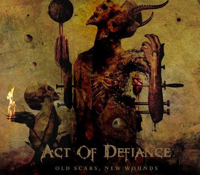 Act Of Defiance OLD SCARS, NEW WOUNDS