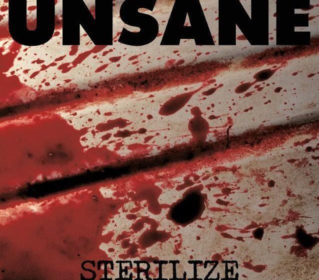 Unsane STERILIZE