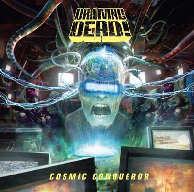 Dr. Living Dead! COSMIC CONQUEROR