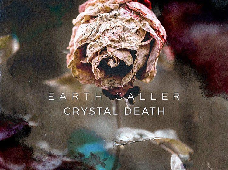 Earth Caller CRYSTAL DEATH