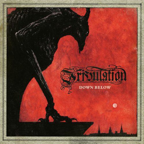 Tribulation DOWN BELOW