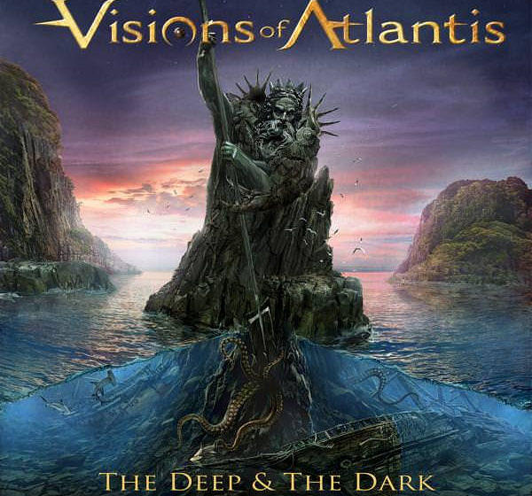 Visions Of Atlantis THE DEEP & THE DARK
