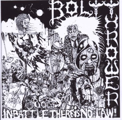 Bolt Thrower – IN BATTLE THERE IS NO LAW!