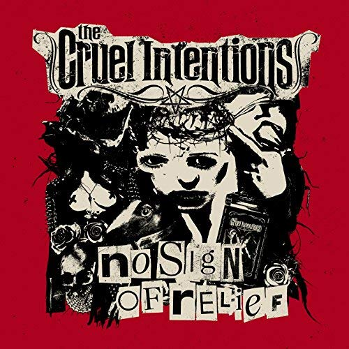 The Cruel Intentions NO SIGN OF RELIEF