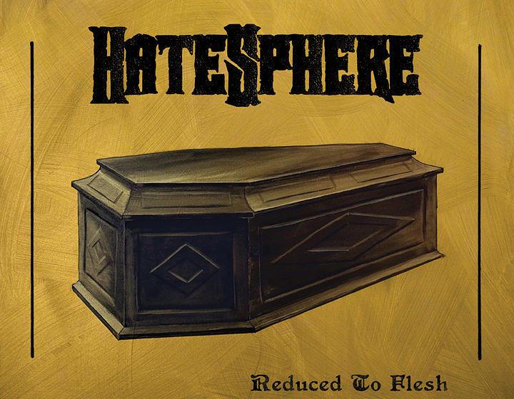 Hatesphere REDUCED TO FLESH