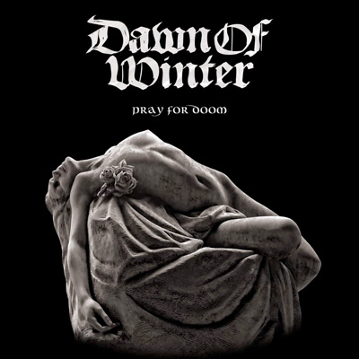 Dawn Of Winter PRAY FOR DOOM