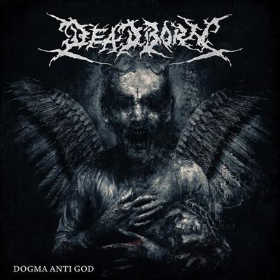 Deadborn DOGMA ANTI GOD