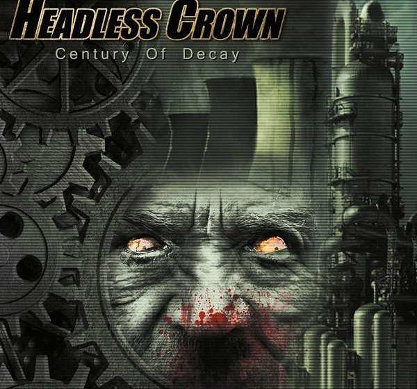 04. Headless Crown CENTURY OF DECAY // ø = 2,67