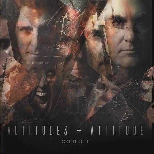 Altitudes & Attitude GET IT OUT