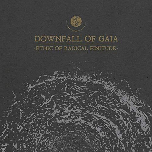 Downfall Of Gaia ETHIC OF RADICAL FINITUDE
