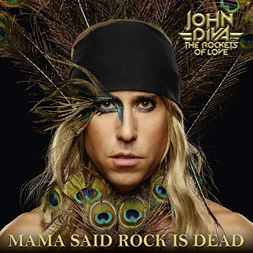 John Diva And The Rockets Of Love MAMA SAID ROCK IS DEAD