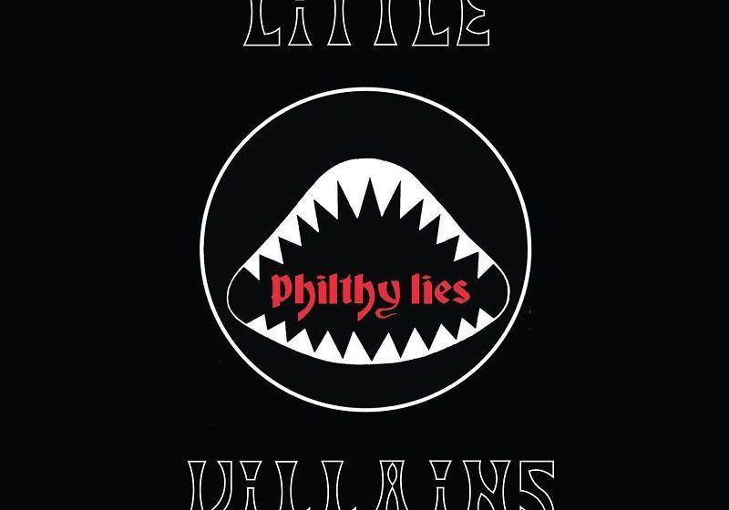 Little Villains PHILTHY LIES