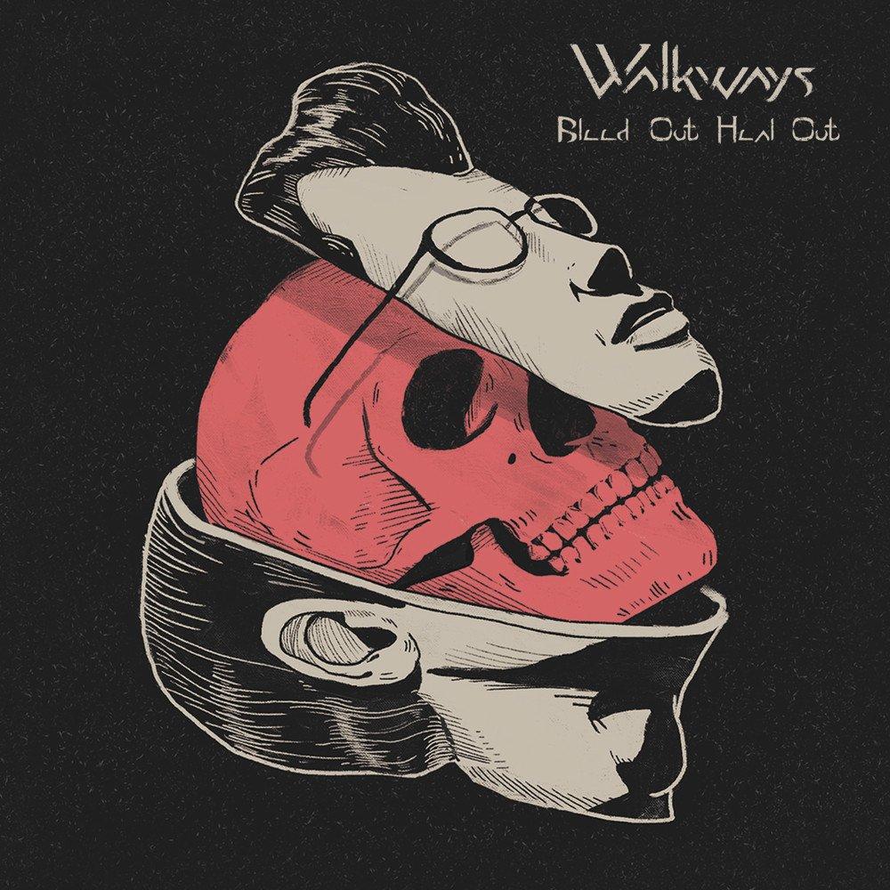 Kritik zu Walkways BLEED OUT, HEAL OUT