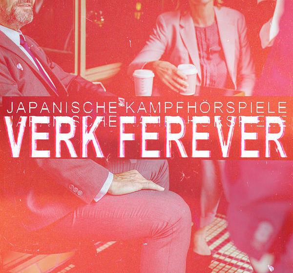 Japanische Kampfhörspiele VERK FEREVER