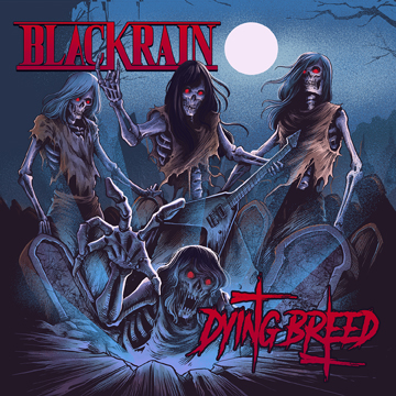 Blackrain DYING BREED