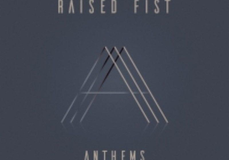 Raised Fist ANTHEMS