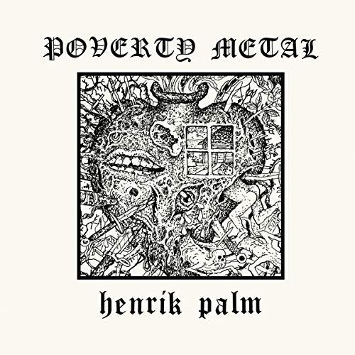 Henrik Palm POVERTY METAL