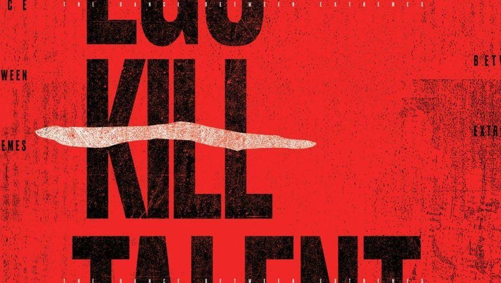 Ego Kill Talent THE DANCE BETWEEN EXTREMES