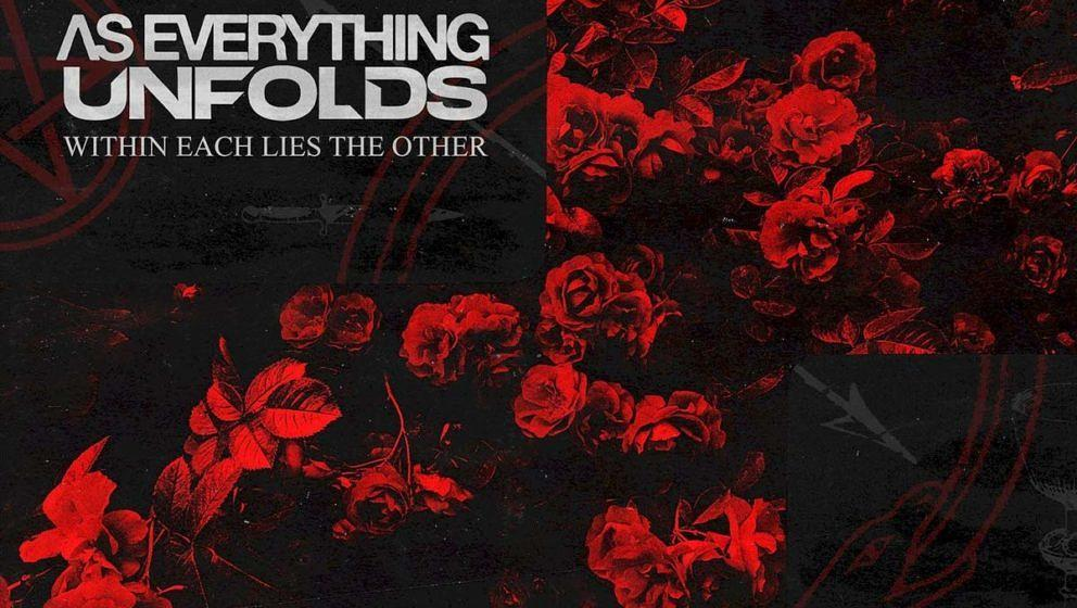 As Everything Unfolds WITHIN EACH LIES THE OTHER