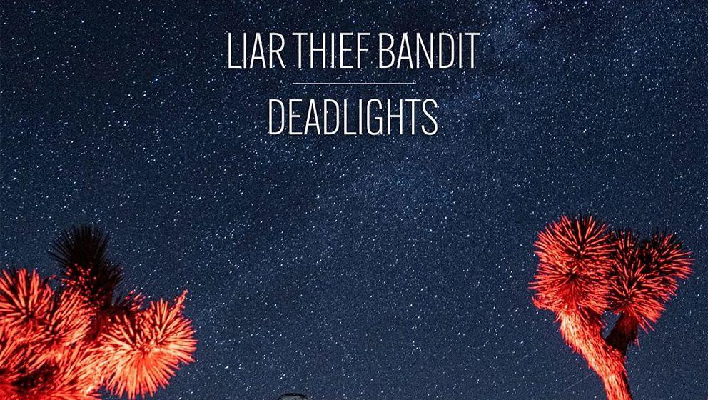 Liar Thief Bandit DEADLIGHTS