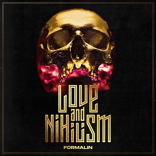 Formalin LOVE AND NIHILISM